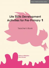 LIFE SKILLS DAY CARE ACTIVITIES PRE-PRIMARY TEACHERS' BOOK 1