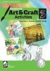 FOUNDATION ART & CRAFT ACTIVITIES TEACHER'S GUIDE GRADE 3