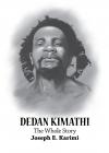 DEDAN KIMATHI - THE WHOLE STORY