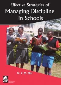 EFFECTIVE STRATEGIES OF MANAGING DISCIPLINE IN SCHOOLS