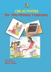 CRE ACTIVITIES FOR PRE-PRIMARY 1 LEARNERS