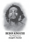 DEDAN KIMATHI - THE WHOLE STORY