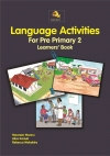 LANGUAGE ACTIVITIES FOR PRE-PRIMARY 2 LEARNERS